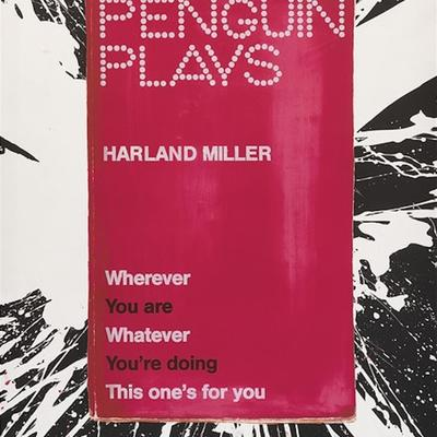 Wherever You Are Whatever You're Doing This One's For You by Harland Miller