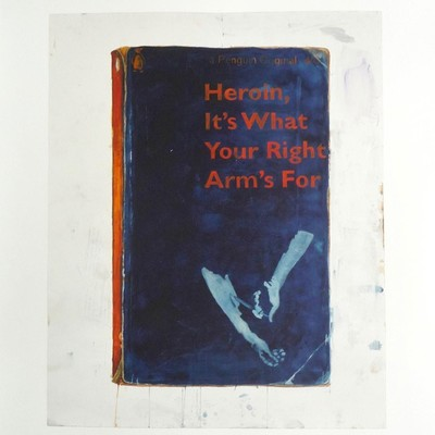 Heroin - its What Your Right Arms For by Harland Miller